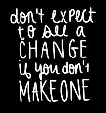 Quote Dont Expect To See A Change Marsha Egan